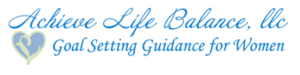 Achieve Life Balance - Goal Setting Guidance for Women Logo